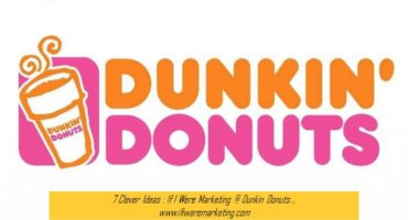 7 Clever Ideas If I Were Marketing at Dunkin Donuts-www.ifiweremarketing.com