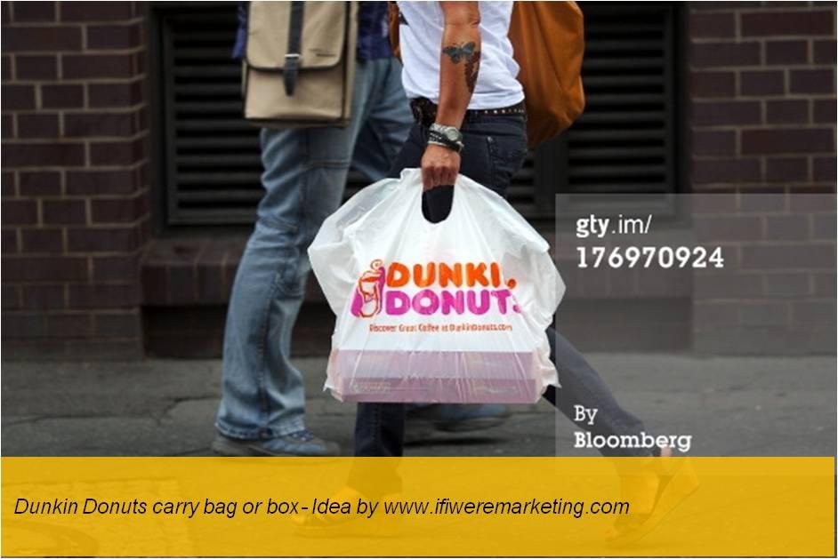 unusual marketing ideas-dunkin donuts-carry bag-www.ifiweremarketing.com