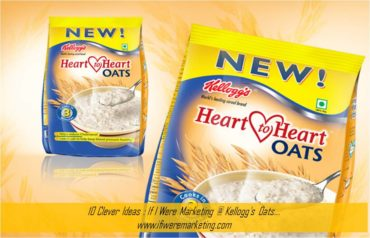 10 Clever Ideas : If I Were Marketing @ Kellogg's Oats-www.ifiweremarketing.com