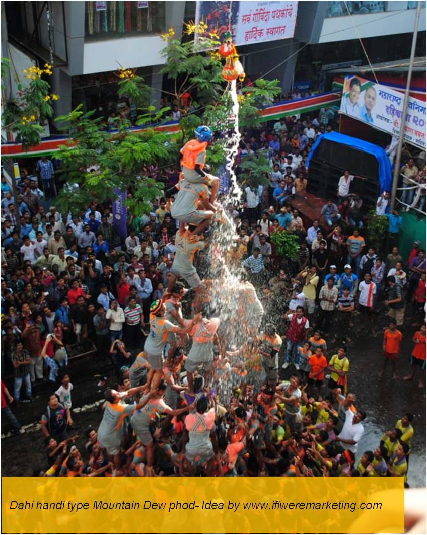 experiential marketing-mountain dew-dahi handi-www.ifiweremarketing.com
