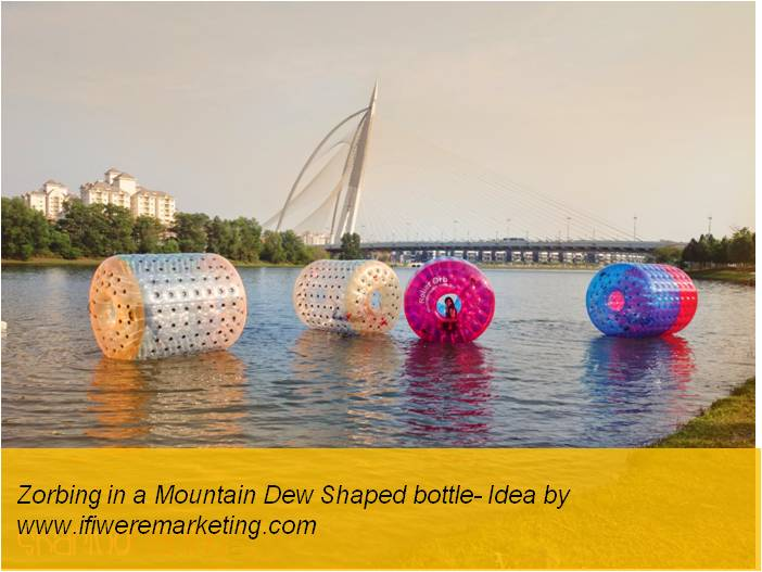 experiential marketing-zorbing in a mountain dew bottle-www.ifiweremarketing.com