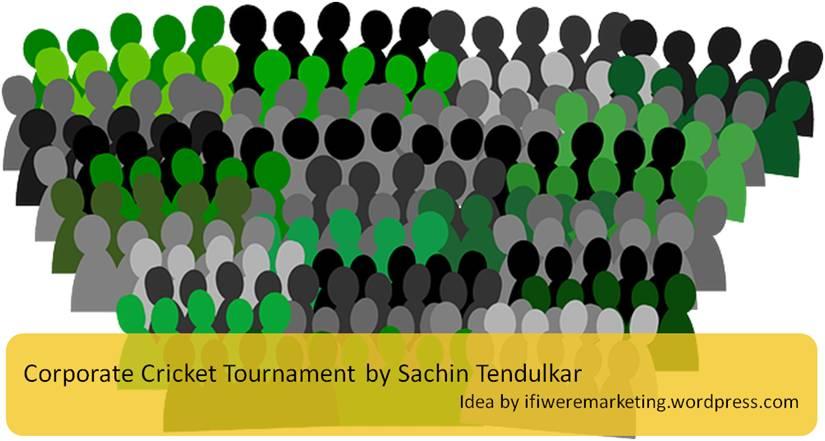 sachin tendulkar marketing-corporate cricket tournament-www.ifiweremarketing.com