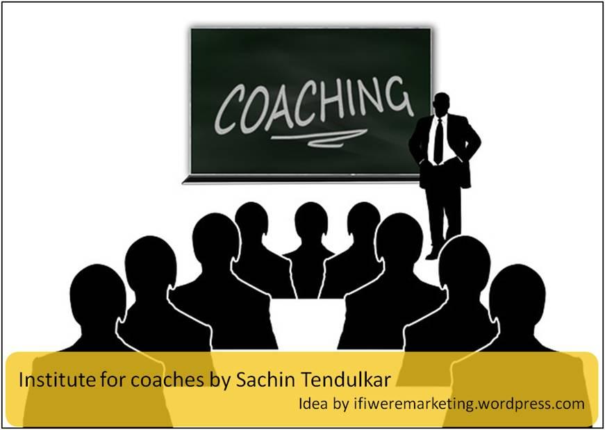 sachin tendulkar marketing-institute for coaches-www.ifiweremarketing.com