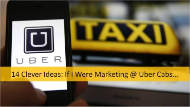 14 clever ideas if i were marketing at Uber Cabs