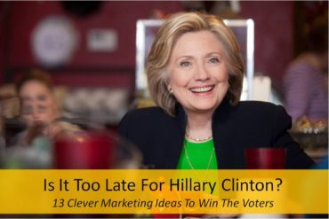 political marketing-hillary clinton-is it too late for hillary clinton- www.ifiweremarketing.com