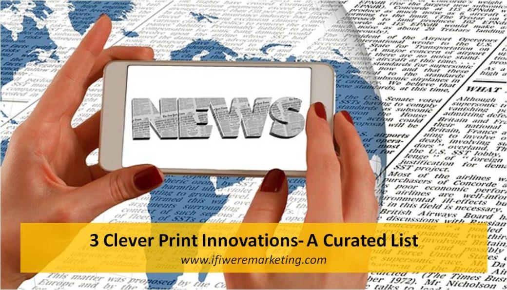 3 clever print innovations-www.ifiweremarketing.com