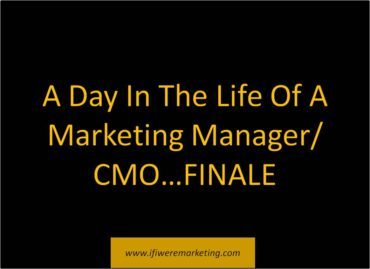 a-day-in-the-life-of-a-marketing-manager-finale-www-ifiweremarketing