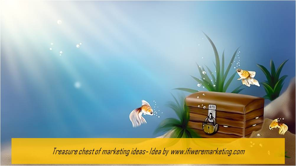 marketing campaign-treasure-chest-of-marketing-ideas-www-ifiweremarketing-com