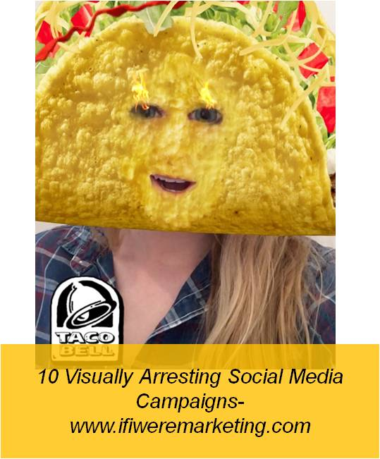 taco bell-social media campaigns-www.ifiweremarketing.com