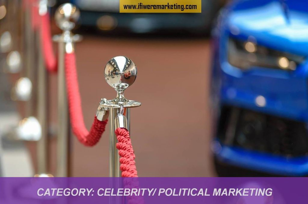 category-celebrity-political marketing-www.ifiweremarketing.com
