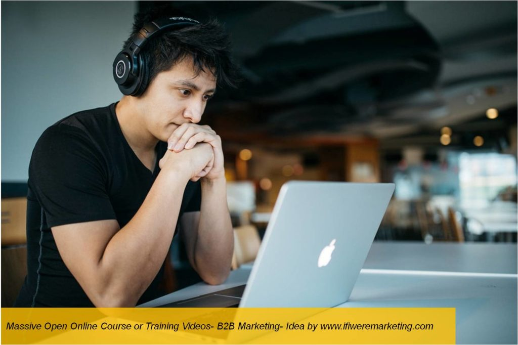 massive online open course or training video-b2b marketing-www.ifiweremarketing.com