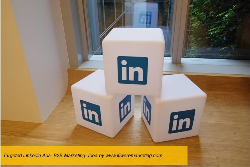 targeted linkedin ads-b2b marketing-www.ifiweremarketing.com