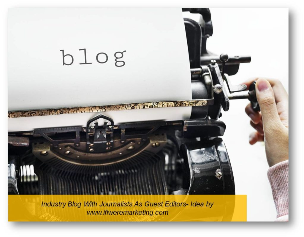 industry blog with journalist as guest editor-low cost marketing-brand awareness-www.ifiweremarketing.com